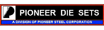 Pioneer Die Sets, division of Pioneer Steel